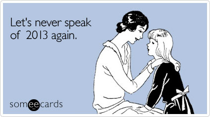so2n05forget-2013-new-years-ecard-someecards